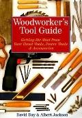 Woodworker's Tool Guide: Getting the Most out of Hand Tools, Power Tools & Accessories