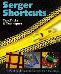 Serger Shortcuts: Tips, Tricks & Techniques