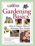 Gardening Basics A Complete Guide to Designing, Planting, and Maintaining Gardens
