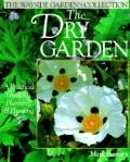 Dry Garden: A Practical Guide to Planning and Planting