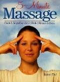 5-Minute Massage: Quick and Simple Exercises to Reduce Tension and Stress