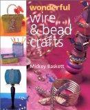Wonderful Wire & Bead Crafts (Jewelry Crafts)