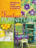 Fantastic Furniture Intriguing Paint Techniques & Projects