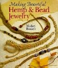 Making Beautiful Hemp & Bead Jewelry How to Hand-Tie Necklaces, Bracelets, Earrings, Keyring...