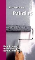 Painting: How to Paint walls, ceilings, trim and exteriors