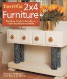 Terrific 2X4 Furniture Building Stylish Furniture from Standard Lumber