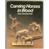 Carving Horses in Wood - Eric Zimmerman - Paperback