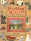 Two-Hour Applique: Over 200 Original Designs - Leslie Allen - Paperback