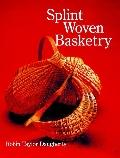 Splint Woven Basketry - Robin Taylor Daugherty - Paperback - REV