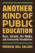 Another Kind of Public Education: Race, the Media, Schools, and Democratic Possibilities
