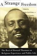 Strange Freedom The Best of Howard Thurman on Religious Experience and Public Life
