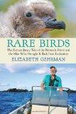 Rare Birds : The Extraordinary Tale of the Bermuda Petrel and the Man Who Brought It Back fr...