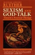 Sexism and God-Talk Toward a Feminist Theology