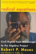 Radical Equations Civil Rights from Mississippi to the Algebra Project