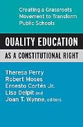 Quality Education As a Civil Right Creating Grassroots Movement to Transform Public Schools