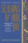 Seasons of Our Joy A Modern Guide to the Jewish Holidays
