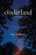 Cinderland : A Memoir