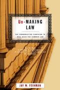 Un-making Law The Conservative Campaign to Roll Back the Common Law