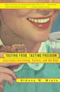 Tasting Food, Tasting Freedom Excursions into Eating, Culture, and the Past