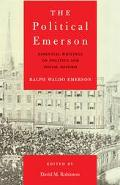 Political Emerson Essential Writings on Politics and Social Reform