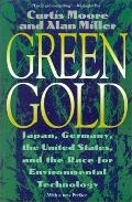 Green Gold Japan, Germany, the United States, and the Race for Environmental Technology