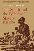 South and the Politics of Slavery, 1828-1856