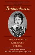 Brokenburn The Journal of Kate Stone, 1861-1868
