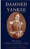 Damned Yankee The Life of General Nathaniel Lyon