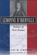 Lemoyne D'Iberville Soldier of New France