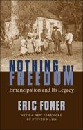 Nothing but Freedom Emancipation and Its Legacy