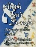 Aleph Isn't Enough: Hebrew for Adults, Vol. 2