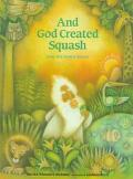 And God Created Squash: How the World Began