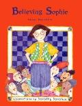 Believing Sophie - Hazel J. Hutchins - Hardcover