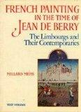 French Painting in the Time of Jean De Berry: The Limbourgs and Their Contemporaries (2 vols...