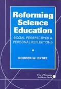 Reforming Science Education Social Perspectives and Personal Reflections