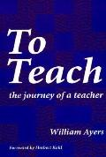 To Teach The Journey of a Teacher