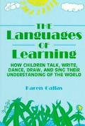 Languages of Learning How Children Talk, Write, Dance, Draw and Sing Their Understanding of ...