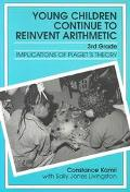 Young Children Reinvent Arithmetic, Third Grade: Implications of Piaget's Theory