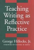 Teaching Writing As Reflective Practice Integrating Theories