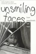 Unsmiling Faces How Preschools Can Heal