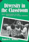 Diversity in the Classroom New Approaches to the Education of Young Children