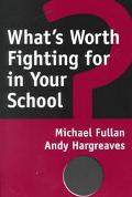 What's Worth Fighting for in Your School?