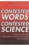 Contested Words, Contested Science Unraveling the Facilitated Communication Controversy