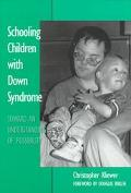 Schooling Children With Down Syndrome Toward an Understanding of Possibility