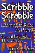 Scribble Scrabble--Learning to Read and Write Success With Diverse Teachers, Children, and F...