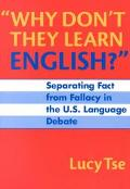 Why Don't They Learn English Separating Fact from Fallacy in the U.S. Language Debate