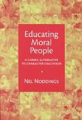 Educating Moral People A Caring Alternative to Character Education