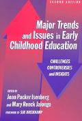 Major Trends and Issues in Early Childhood Education Challenges, Controversies, and Insights