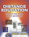 Distance Education The Complete Guide to Design, Delivery, and Improvement