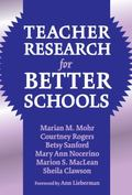 Teacher Research for Better Schools